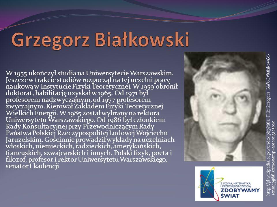 W 1955 ukończył studia na Uniwersytecie Warszawskim. Jeszcze w trakcie studiów rozpoczął na tej uczelni pracę naukową w Instytucie Fizyki Teoretycznej