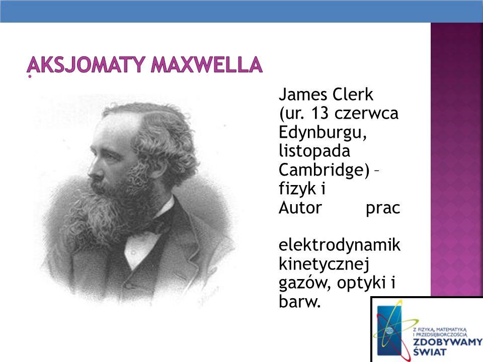 James Clerk Maxwell (ur.13 czerwca 1831 w Edynburgu, zm.