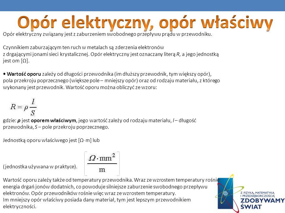 Opór elektryczny związany jest z zaburzeniem swobodnego przepływu prądu w przewodniku. Czynnikiem zaburzającym ten ruch w metalach są zderzenia elektr