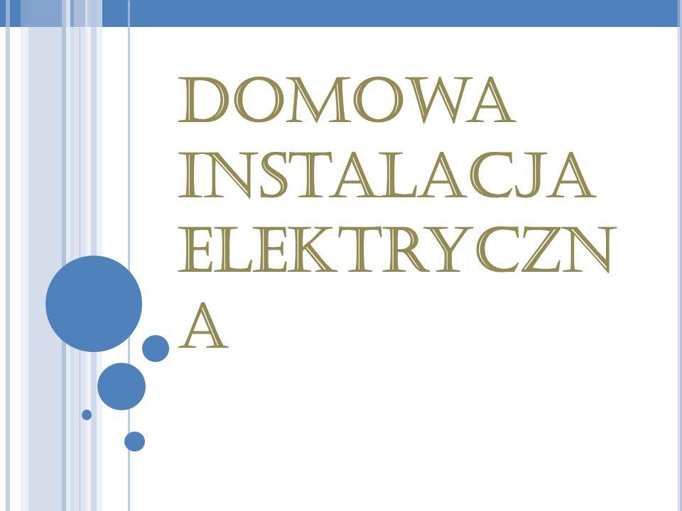 Domowa instalacja elektryczn a
