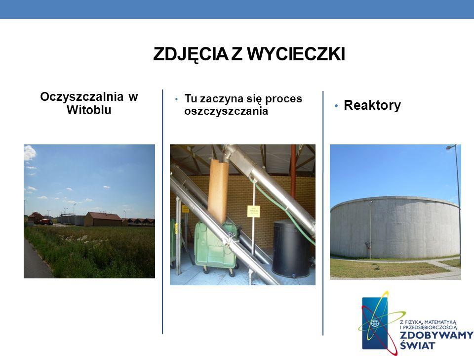 Oczyszczalnia w Witoblu Tu zaczyna się proces oszczyszczania Reaktory ZDJĘCIA Z WYCIECZKI