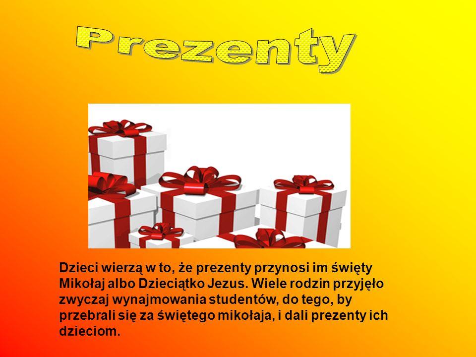 Dzieci wierzą w to, że prezenty przynosi im święty Mikołaj albo Dzieciątko Jezus. Wiele rodzin przyjęło zwyczaj wynajmowania studentów, do tego, by pr