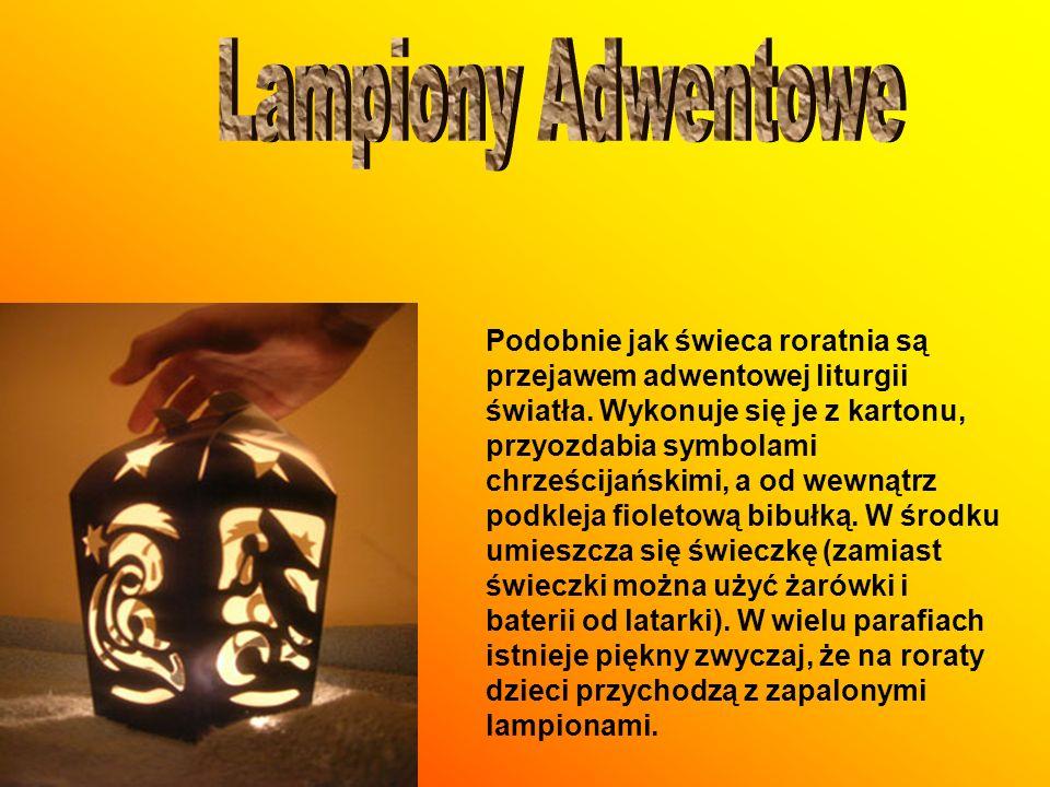 Podobnie jak świeca roratnia są przejawem adwentowej liturgii światła. Wykonuje się je z kartonu, przyozdabia symbolami chrześcijańskimi, a od wewnątr