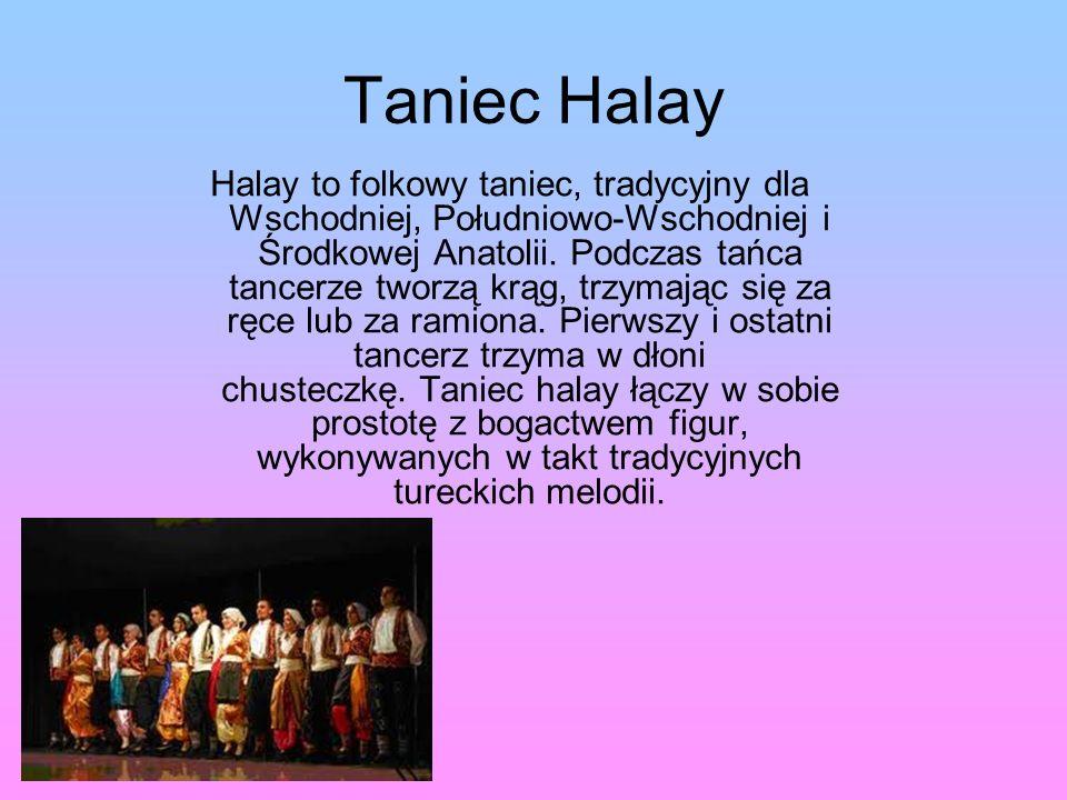 Taniec Halay Halay to folkowy taniec, tradycyjny dla Wschodniej, Południowo-Wschodniej i Środkowej Anatolii.