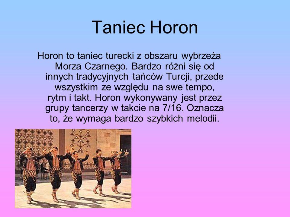 Taniec Horon Horon to taniec turecki z obszaru wybrzeża Morza Czarnego.