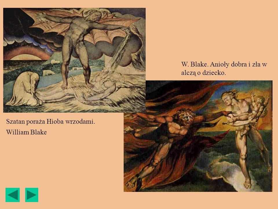 Szatan poraża Hioba wrzodami. William Blake W. Blake. Anioły dobra i zła w alczą o dziecko.