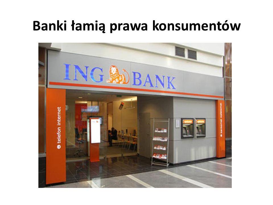 Banki łamią prawa konsumentów