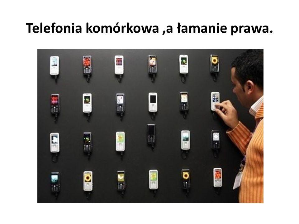 Telefonia komórkowa,a łamanie prawa.
