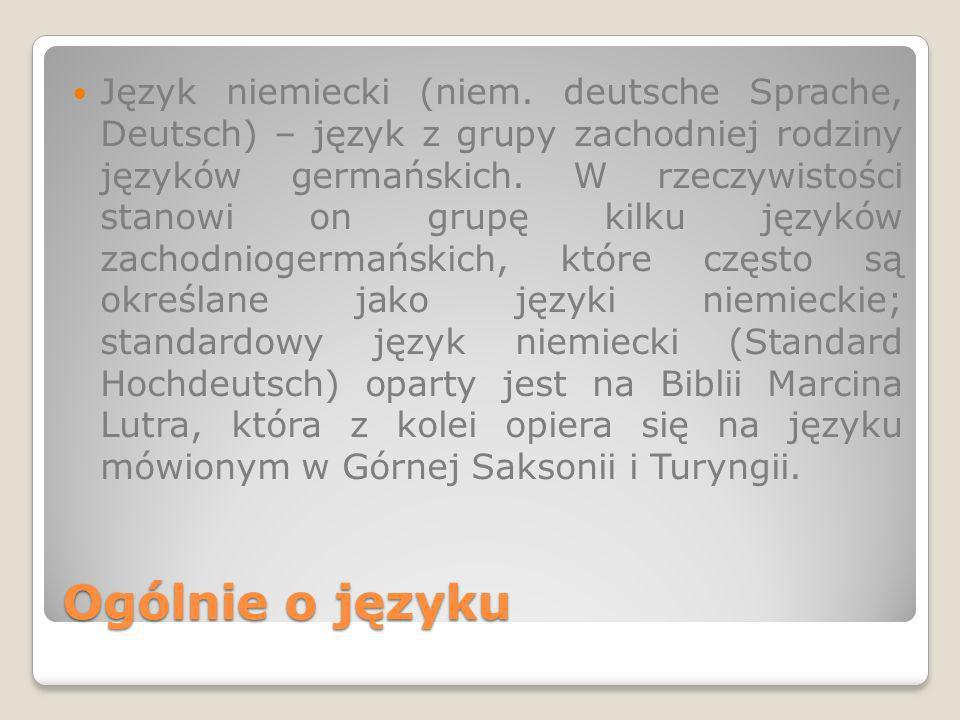 Ortografia Alfabet niemiecki jest odmianą alfabetu łacińskiego i składa się z 30 liter.