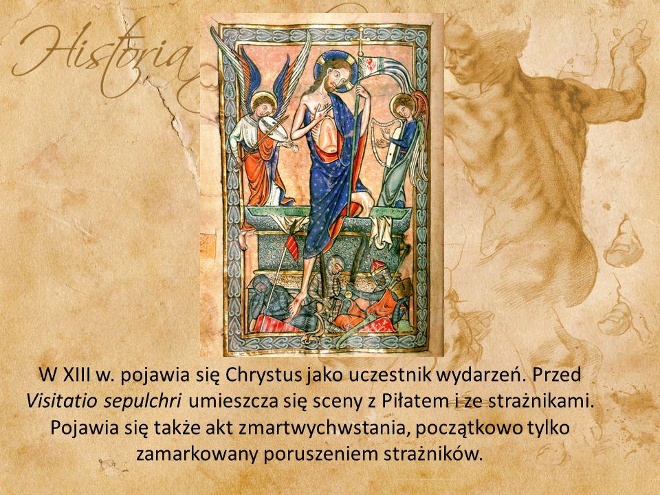 W XIII w.pojawia się Chrystus jako uczestnik wydarzeń.