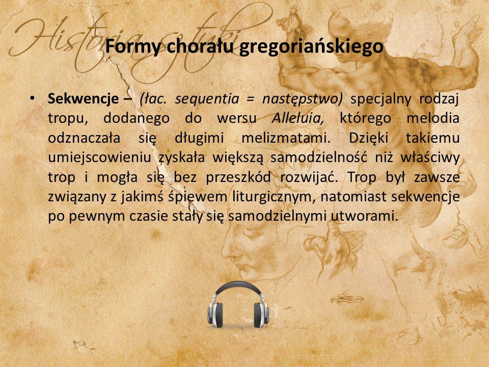 Formy chorału gregoriańskiego Hymny – (gr.hymnos – pieśń) pieśń sławiąca Boga.