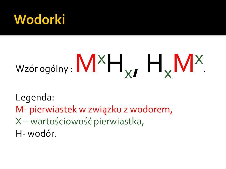 Wzór ogólny : M x H x, H x M x.