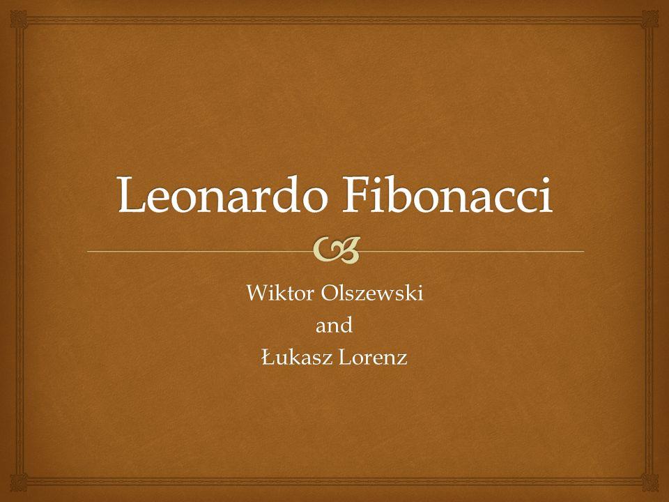 Biography Leonardo Fibonacci was born in 1170 in Pisa.