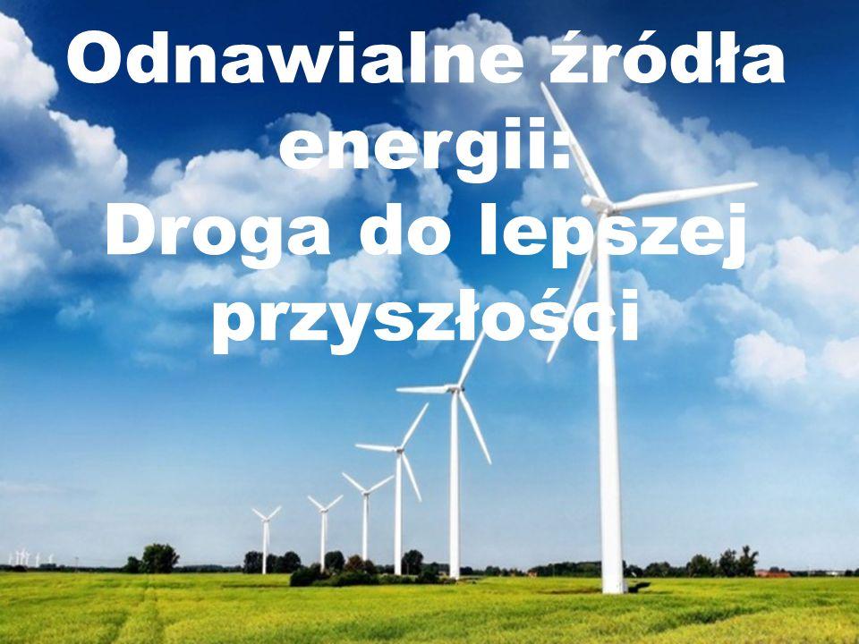 Odnawialne źródła energii: Droga do lepszej przyszłości