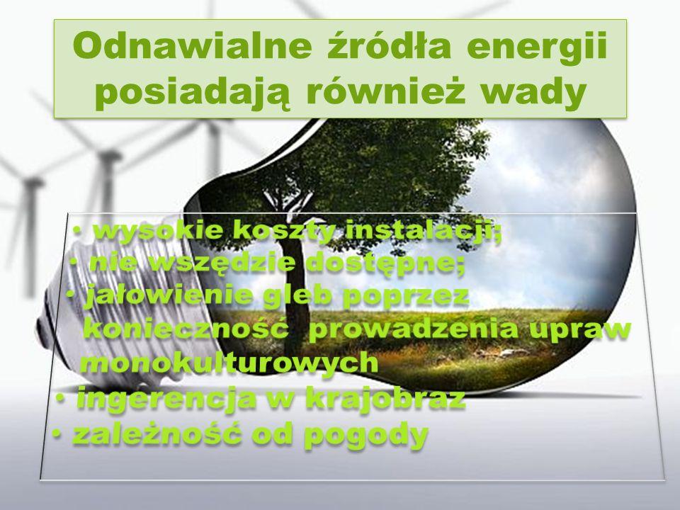 Odnawialne źródła energii posiadają również wady