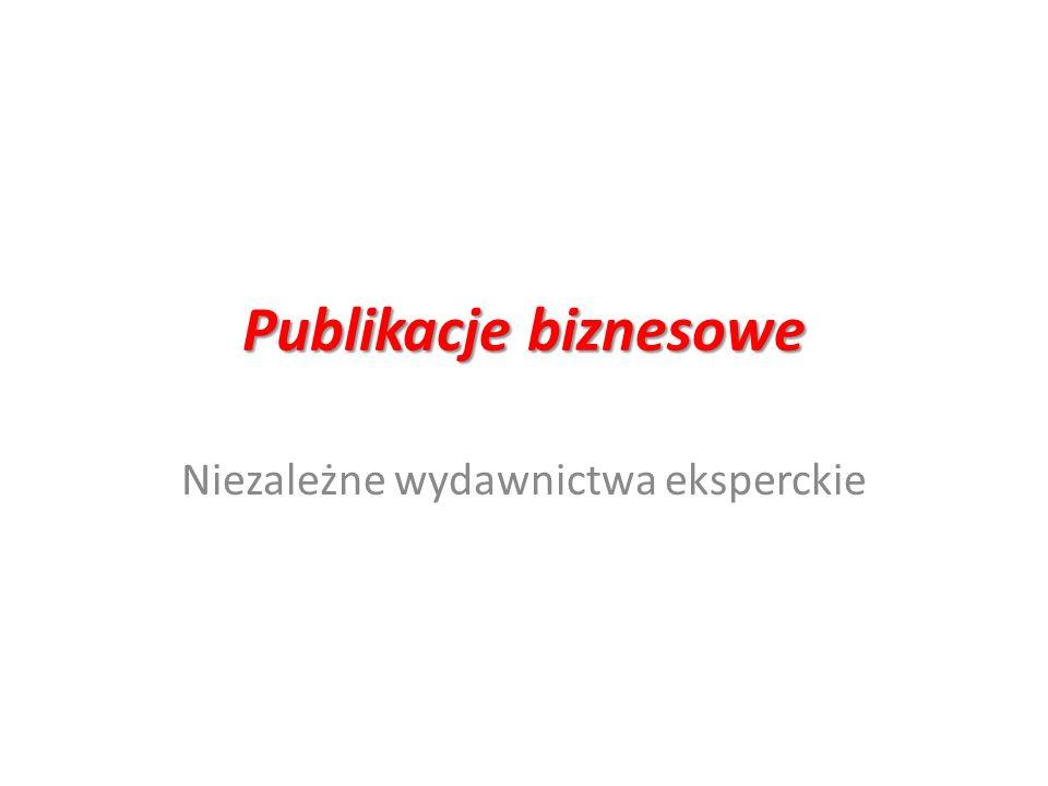 Publikacje biznesowe Niezależne wydawnictwa eksperckie