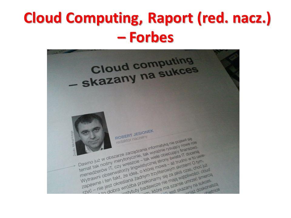 Cloud Computing, Raport (red. nacz.) – Forbes Cloud Computing, Raport (red. nacz.) – Forbes