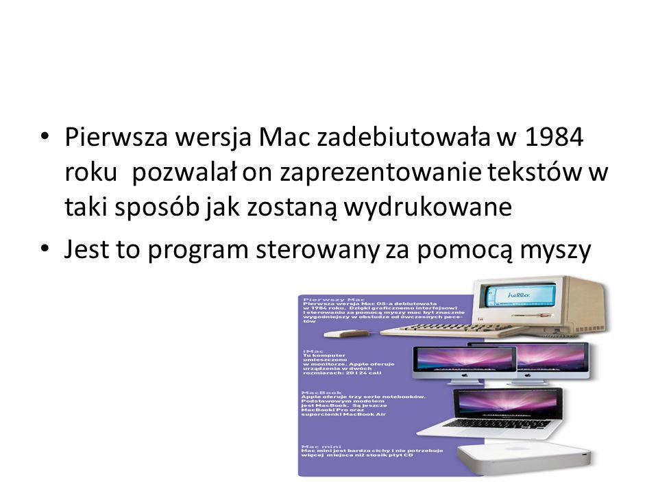 Pierwsza wersja Mac zadebiutowała w 1984 roku pozwalał on zaprezentowanie tekstów w taki sposób jak zostaną wydrukowane Jest to program sterowany za pomocą myszy