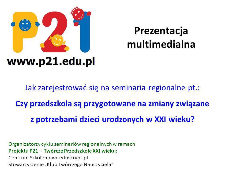 Jak zarejestrować się na seminaria regionalne pt.: Czy przedszkola są przygotowane na zmiany związane z potrzebami dzieci urodzonych w XXI wieku.