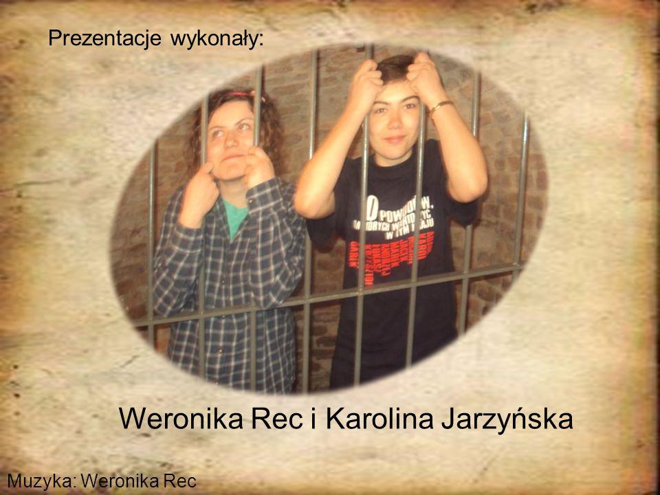Prezentacje wykonały: Weronika Rec i Karolina Jarzyńska Muzyka: Weronika Rec