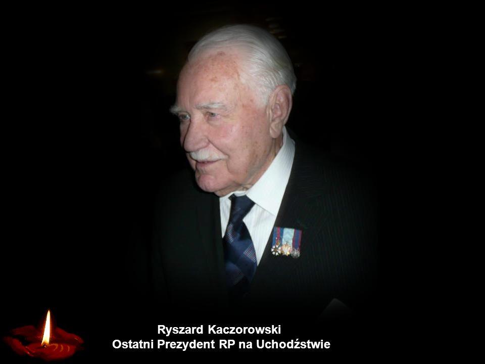 Ryszard Kaczorowski Ostatni Prezydent RP na Uchodźstwie