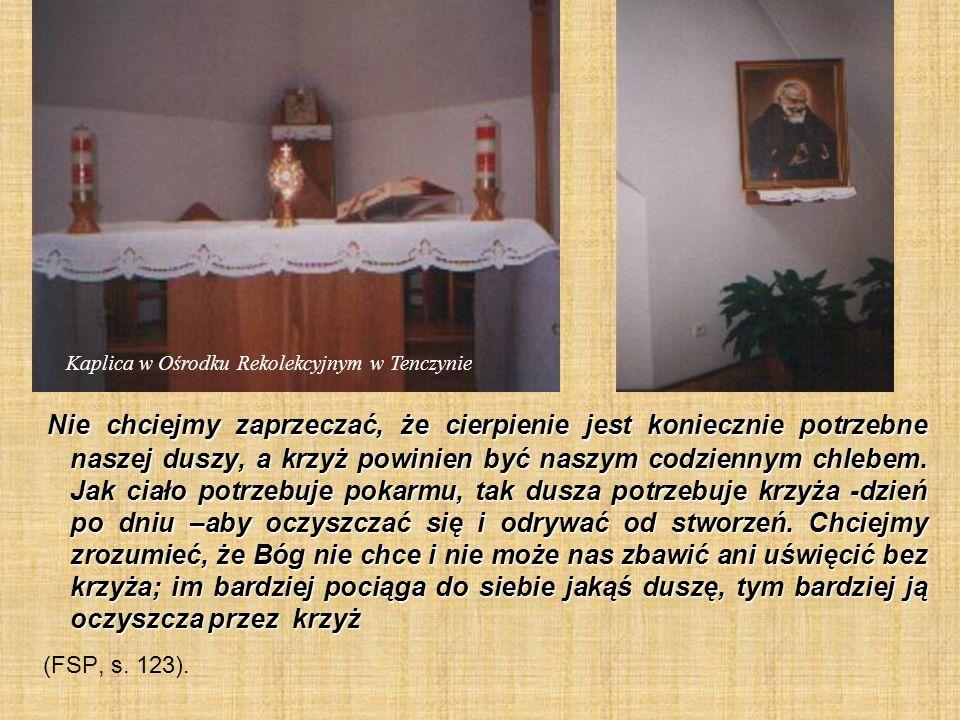 Na tej ziemi każdy ma swój krzyż; powinniśmy jednak tak postępować, by nie być złym łotrem, ale dobrym (CE, s.