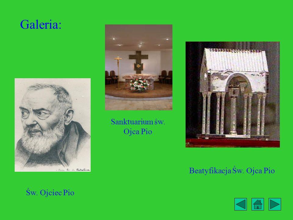 Galeria: Św. Ojciec Pio Beatyfikacja Św. Ojca Pio Sanktuarium św. Ojca Pio