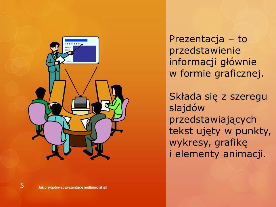 Przygotowując prezentację, koniecznie pamiętajmy o kilku zasadach: Jak przygotować prezentację multimedialną.