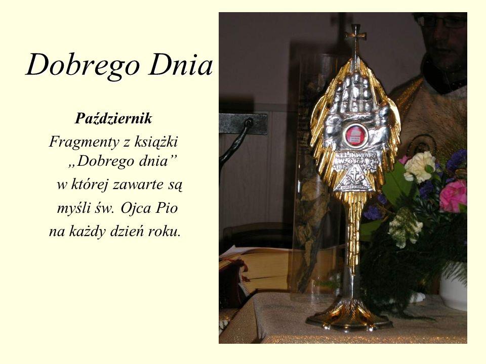 Dobrego Dnia Październik Fragmenty z książki Dobrego dnia w której zawarte są myśli św.