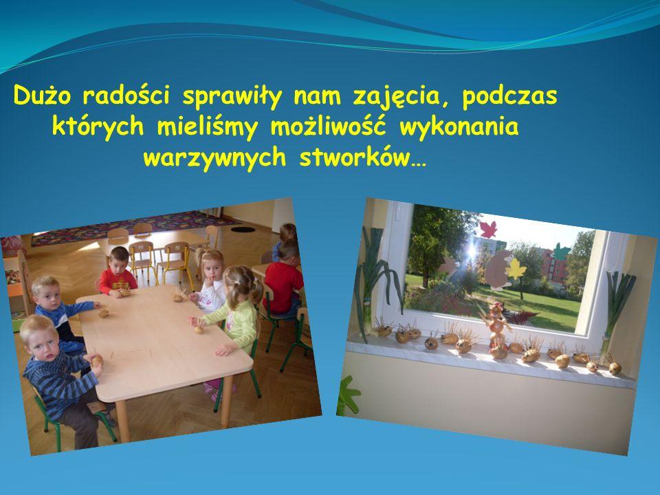 Dużo radości sprawiły nam zajęcia, podczas których mieliśmy możliwość wykonania warzywnych stworków…