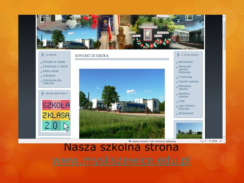 Nasza szkolna strona www.mysliszewice.edu.pl www.mysliszewice.edu.pl