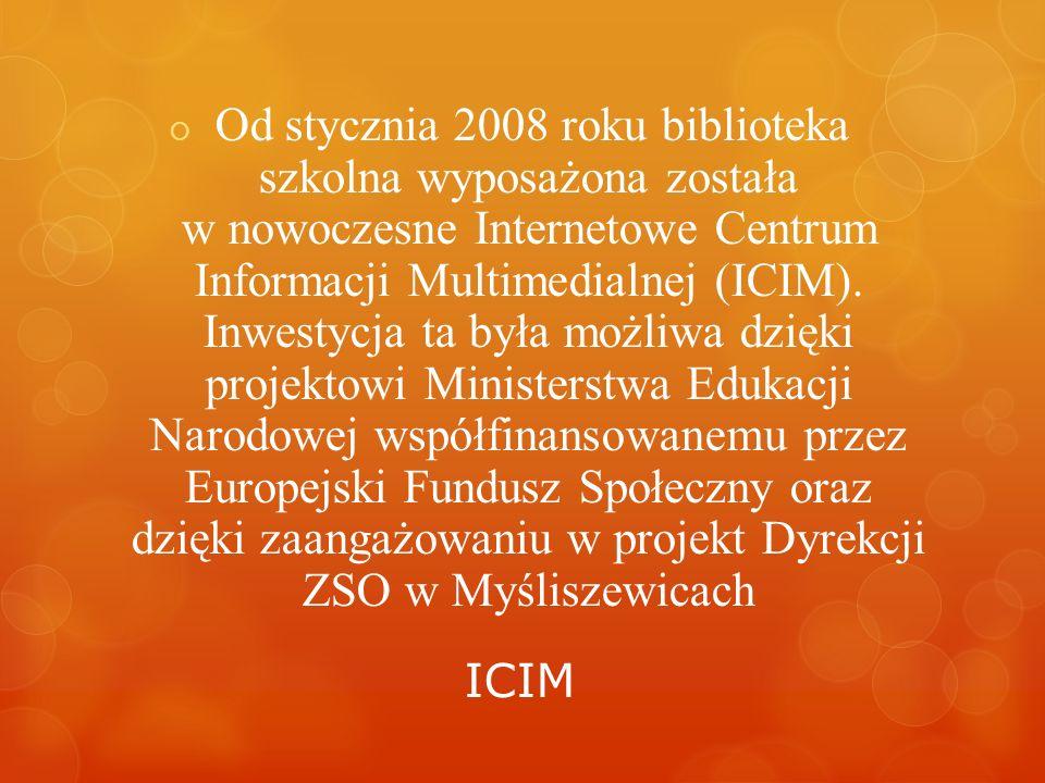 ICIM Od stycznia 2008 roku biblioteka szkolna wyposażona została w nowoczesne Internetowe Centrum Informacji Multimedialnej (ICIM).