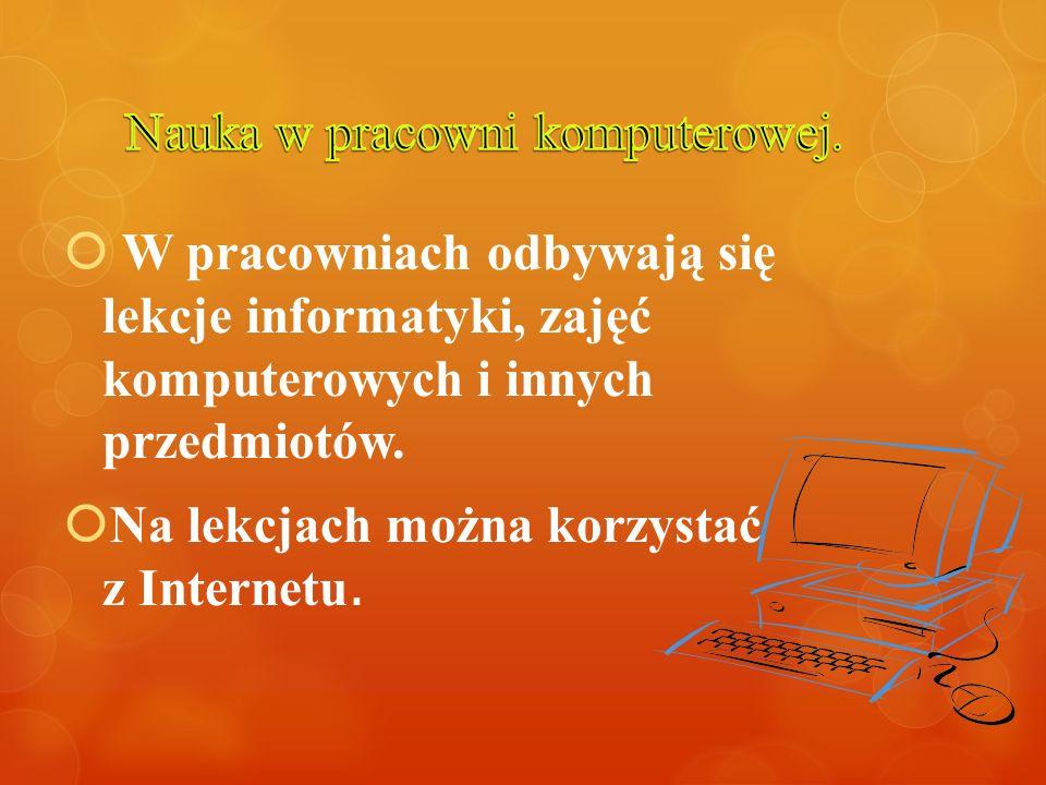 1.W naszej szkole wiele zajęć prowadzonych jest z użyciem komputerów oraz narzędzi TIK.