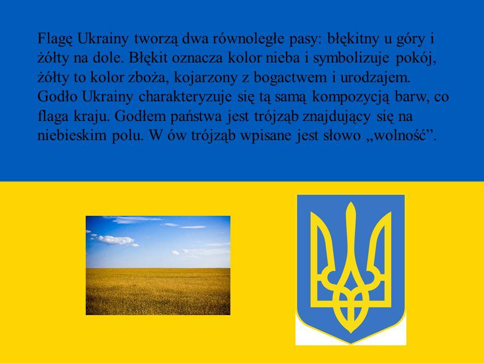 Flagę Ukrainy tworzą dwa równoległe pasy: błękitny u góry i żółty na dole. Błękit oznacza kolor nieba i symbolizuje pokój, żółty to kolor zboża, kojar