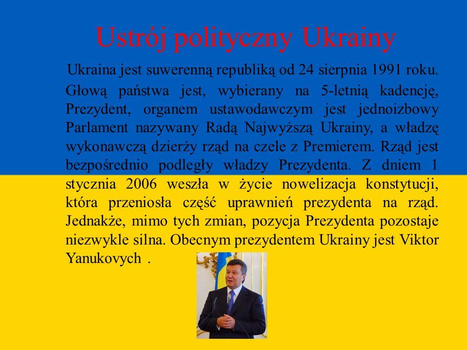 Ustrój polityczny Ukrainy Ukraina jest suwerenną republiką od 24 sierpnia 1991 roku. Głową państwa jest, wybierany na 5-letnią kadencję, Prezydent, or