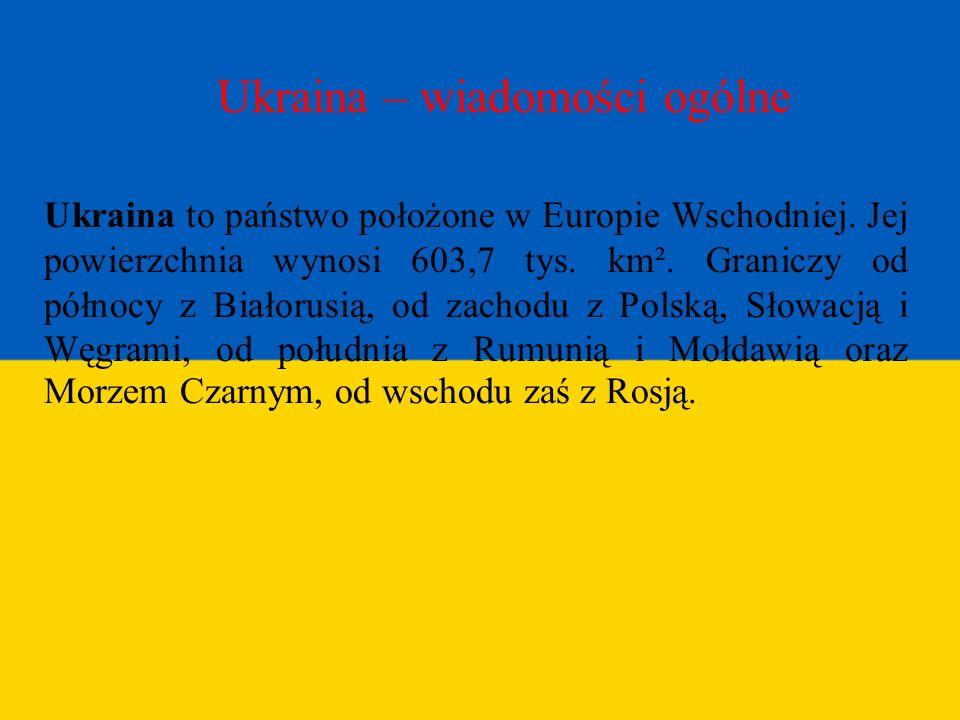 Ukraina – wiadomości ogólne Ukraina to państwo położone w Europie Wschodniej. Jej powierzchnia wynosi 603,7 tys. km². Graniczy od północy z Białorusią