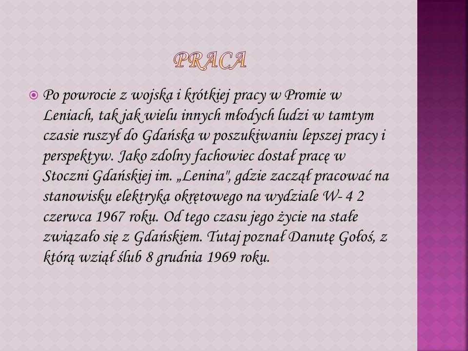 Po powrocie z wojska i krótkiej pracy w Promie w Leniach, tak jak wielu innych młodych ludzi w tamtym czasie ruszył do Gdańska w poszukiwaniu lepszej