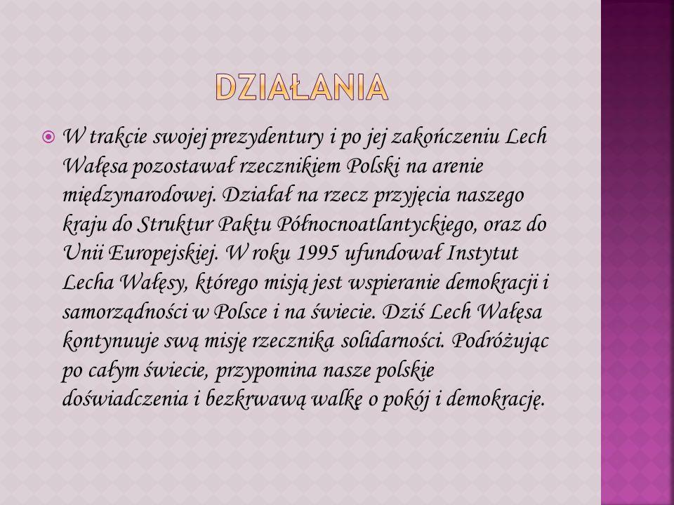 W trakcie swojej prezydentury i po jej zakończeniu Lech Wałęsa pozostawał rzecznikiem Polski na arenie międzynarodowej. Działał na rzecz przyjęcia nas