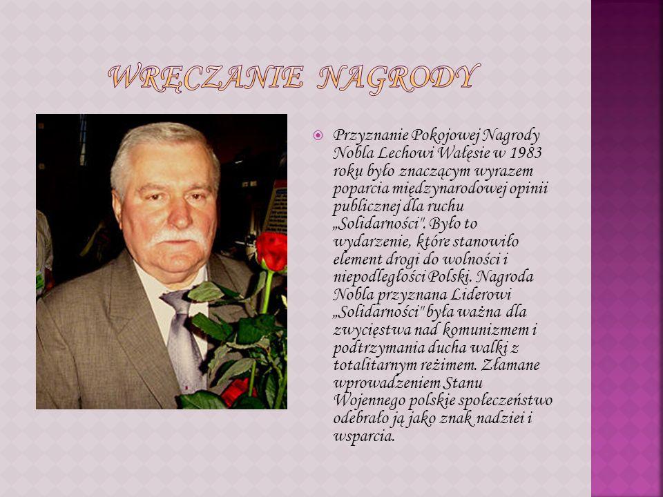 Przyznanie Pokojowej Nagrody Nobla Lechowi Wałęsie w 1983 roku było znaczącym wyrazem poparcia międzynarodowej opinii publicznej dla ruchu Solidarnośc