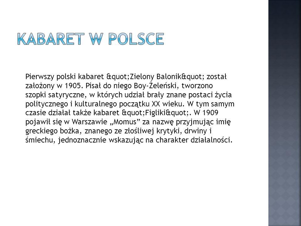"""Pierwszy polski kabaret """"Zielony Balonik"""" został założony w 1905. Pisał do niego Boy-Żeleński, tworzono szopki satyryczne, w których udział"""