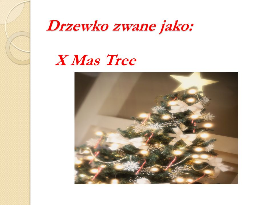 Drzewko zwane jako: X Mas Tree