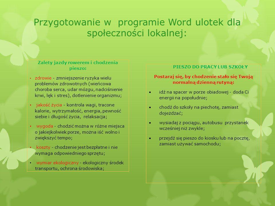 Przygotowanie w programie Word ulotek dla społeczności lokalnej: Zalety jazdy rowerem i chodzenia pieszo: zdrowie - zmniejszenie ryzyka wielu problemó