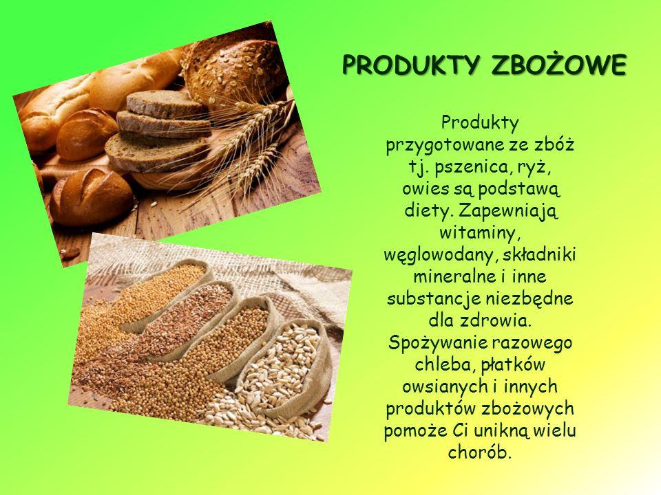 PRODUKTY ZBOŻOWE Produkty przygotowane ze zbóż tj.