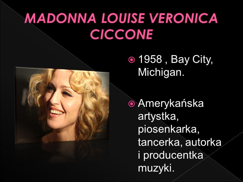 1958, Bay City, Michigan. Amerykańska artystka, piosenkarka, tancerka, autorka i producentka muzyki.