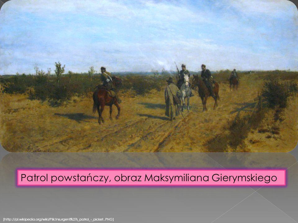 [http://pl.wikipedia.org/wiki/Plik:Insurgent%27s_patrol_-_picket..PNG] Patrol powstańczy, obraz Maksymiliana Gierymskiego
