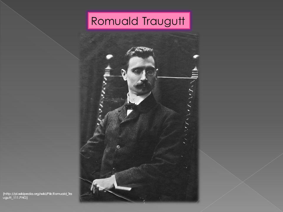 [http://pl.wikipedia.org/wiki/Plik:Romuald_Tra ugutt_111.PNG] Romuald Traugutt