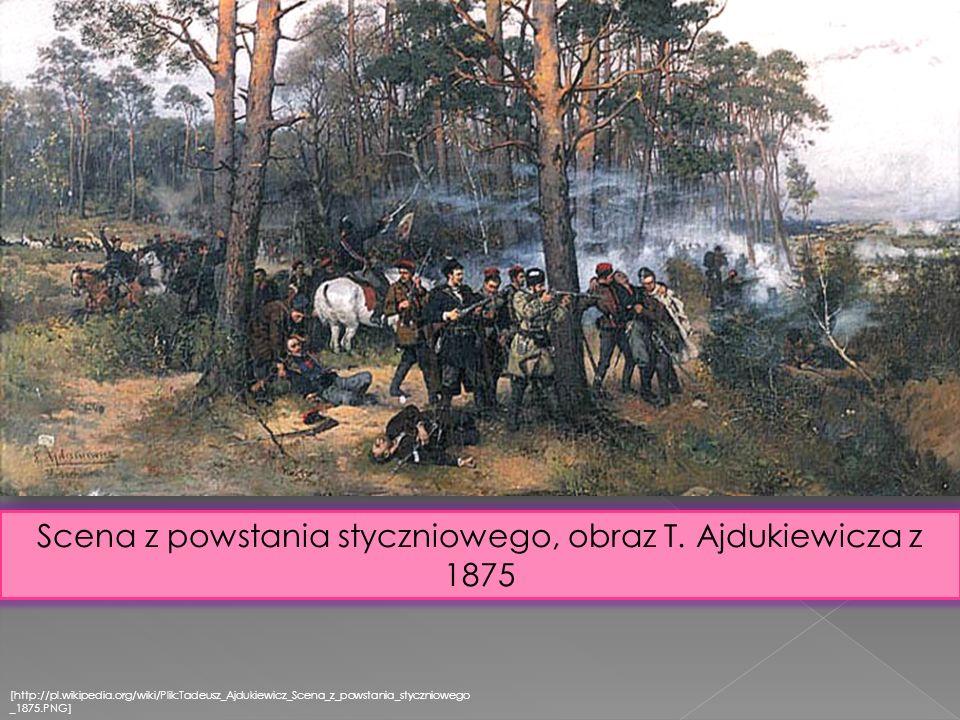 [http://pl.wikipedia.org/wiki/Plik:Tadeusz_Ajdukiewicz_Scena_z_powstania_styczniowego _1875.PNG] Scena z powstania styczniowego, obraz T. Ajdukiewicza