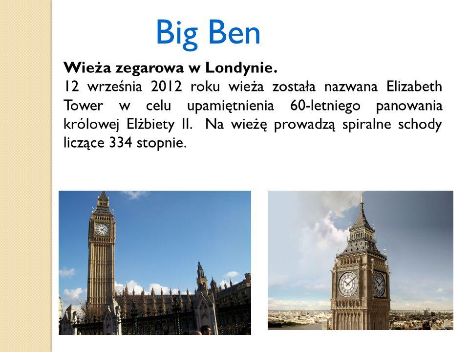 Big Ben Wieża zegarowa w Londynie. 12 września 2012 roku wieża została nazwana Elizabeth Tower w celu upamiętnienia 60-letniego panowania królowej Elż