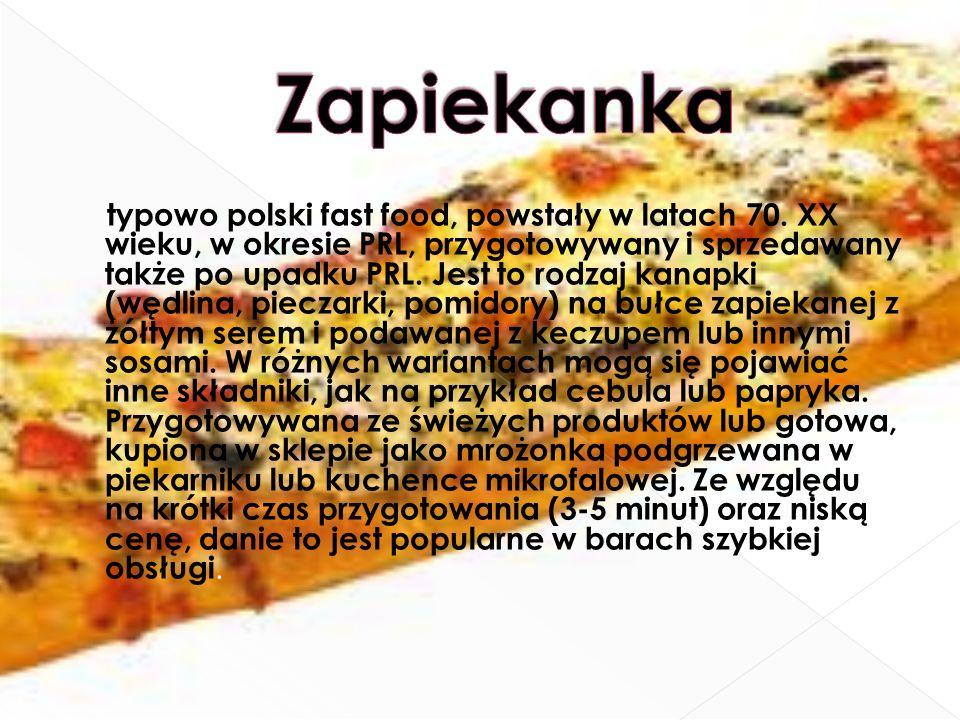 typowo polski fast food, powstały w latach 70. XX wieku, w okresie PRL, przygotowywany i sprzedawany także po upadku PRL. Jest to rodzaj kanapki (wędl