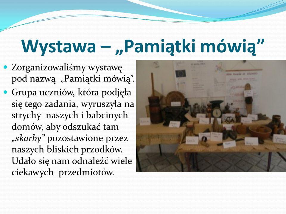 Wystawa – Pamiątki mówią Zorganizowaliśmy wystawę pod nazwą Pamiątki mówią.